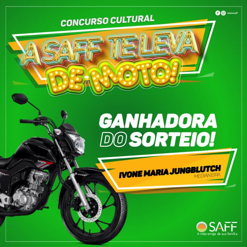 1º Sorteio da Promoção a Saff te leva de moto!